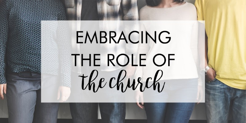 Embracing the Role of the Church